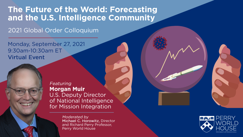Flyer for 'The Future of the World: Forecasting and the U.S. Intelligence Community' on 9/27/2021 at 9:30am ET
